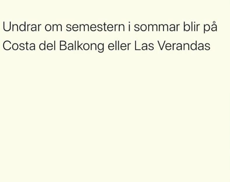 Semester i Sverige på: Costa del Balkong eller Las Verandas
